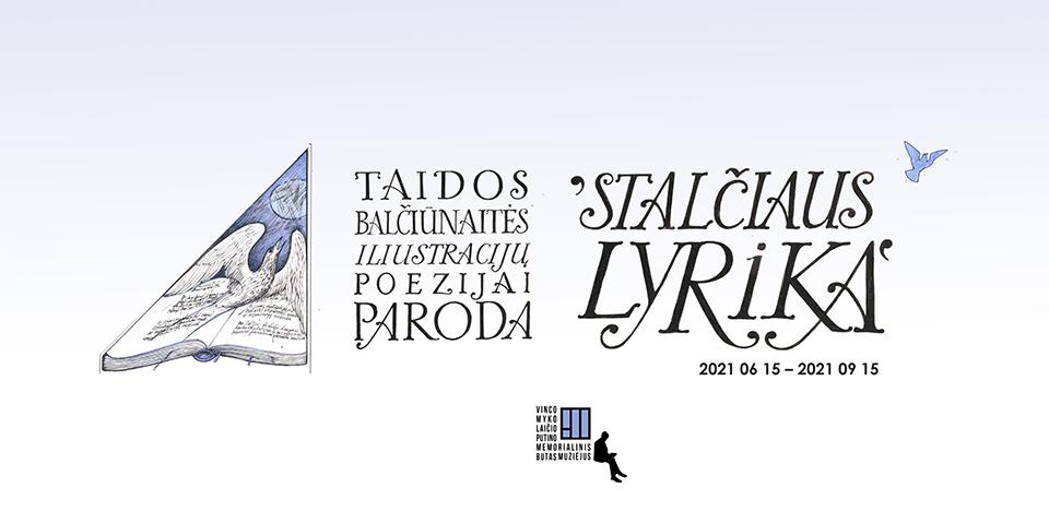 """Taidos Balčiūnaitės iliustracijų poezijai paroda ,,Stalčiaus lyrika"""""""" 2021.06.15-2021.09.15"""