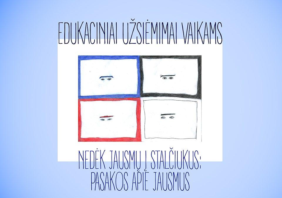 """Edukaciniai užsiėmimai vaikams su psichologe Uršule Toleikyte ,,Nedėk jausmų į stalčiukus: pasakos apie jausmus"""""""